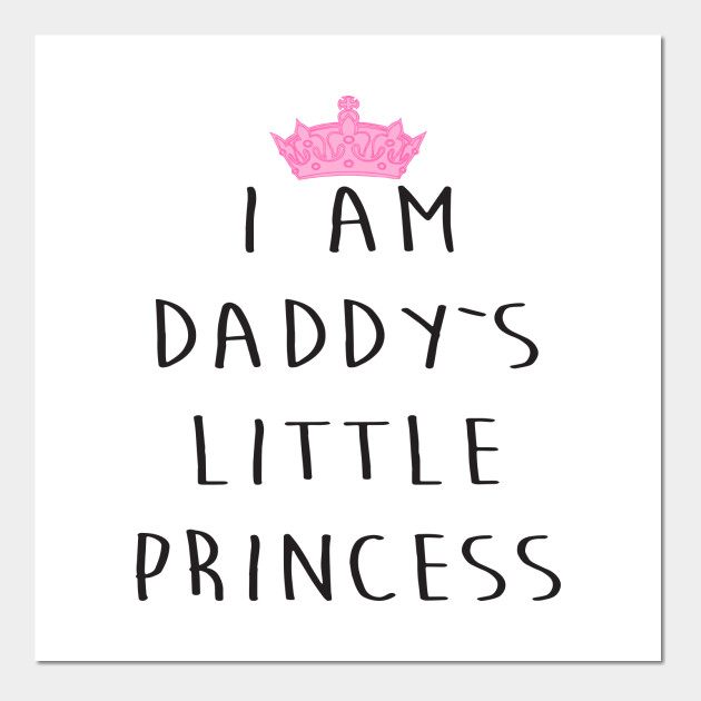 0b85727b I Am Daddy`s Little Princess Funny Men Women Unisex Dad T-Shirts Posters  and Art Prints