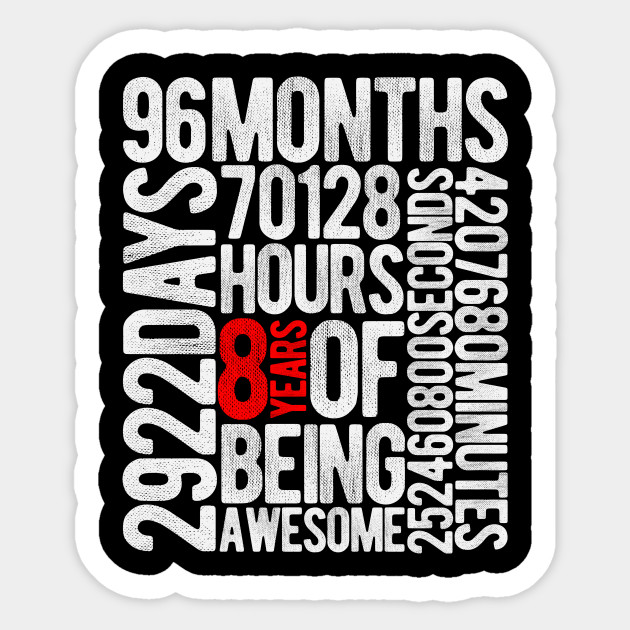 Eight 8 Years Of Being Awesome 8th Birthday Gift T Shirt Sticker