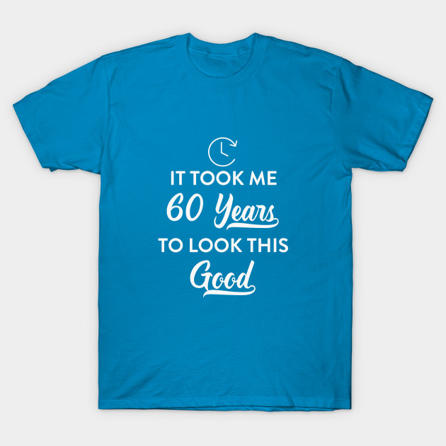 This Good Funny 60th Birthday Party T Shirt