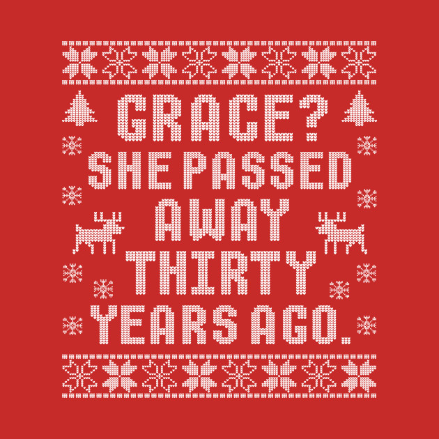Grace? She Passed Away Thirty Years Ago