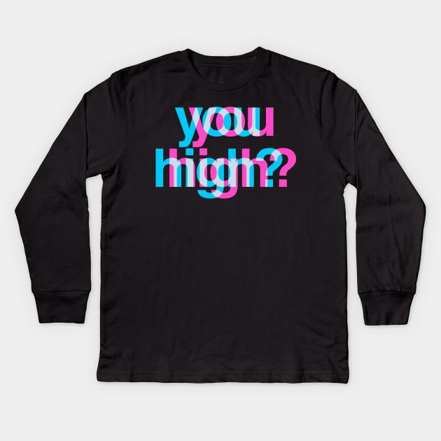 25e1b7a98627 You High  3D Effect Trippy Design - High - Kids Long Sleeve T-Shirt ...