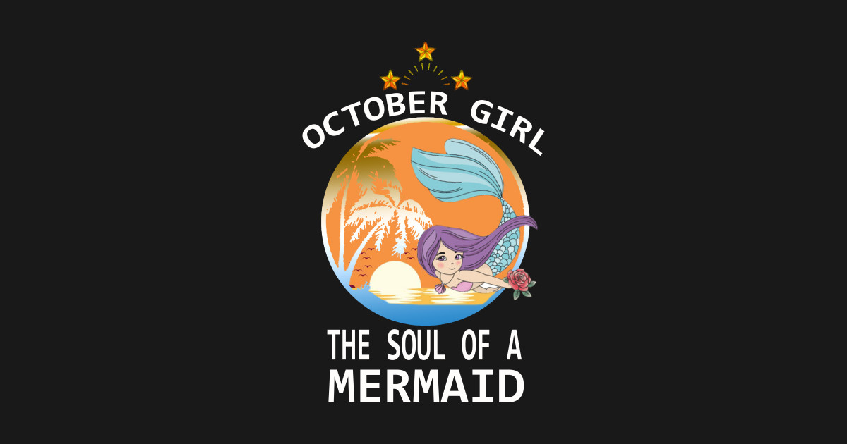c014409d October Woman The Soul Of A Mermaid T-shirt Gift For Women - October ...