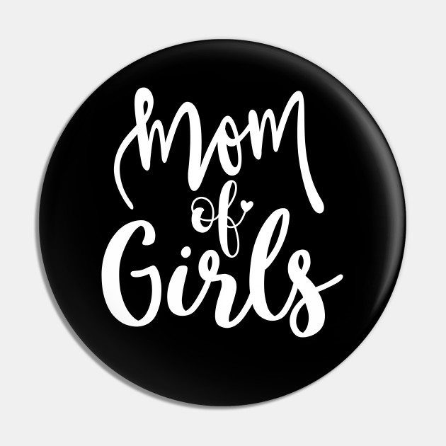 Cute Mom Of Girls T-shirt Mothers Day Gift