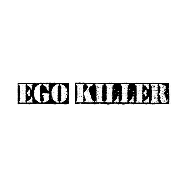EGO Killer Stencil