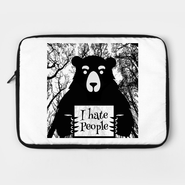 i hate people i love camping lovers - Funny sarcastic Bear