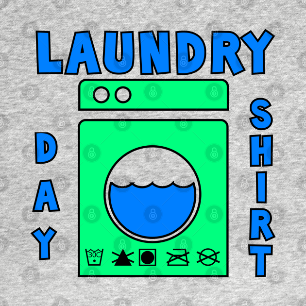 Laundry Day Shirt 3