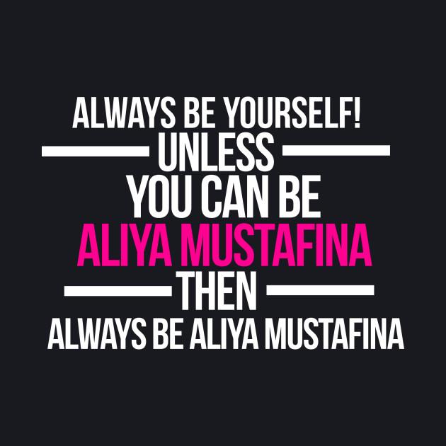 Always Be Aliya Mustafina - Aliya Mustafina Shirt
