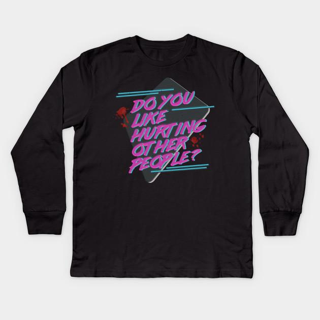 e7a54f5aa Hotline Miami - Do You Like Hurting Other People? Kids Long Sleeve T-Shirt