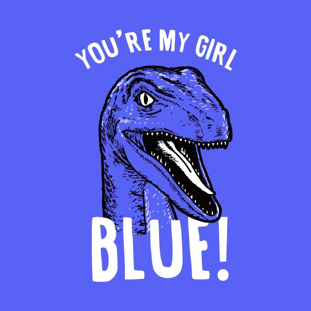 Youre My Girl Blue Raptor Jurassic World Tapestry Teepublic Uk