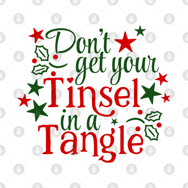 Don't Get Your Tinsel In A Tangle Christmas Karen Warning (light bg)