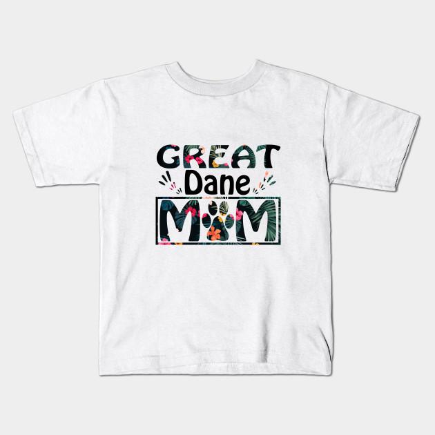 91d56e9b Great Dane Mom Funny Dog Lovers Mama Women Girls Gift T-Shirt Kids T-Shirt