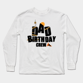 Dad Birthday Gifts Long Sleeve T Shirts