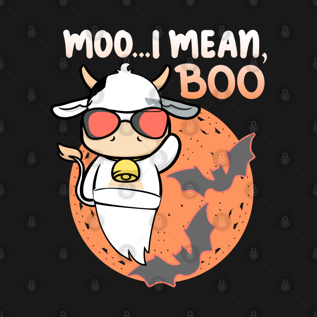 Ghost Cow Halloween Moo , I mean Boo, Funny Cow Lover