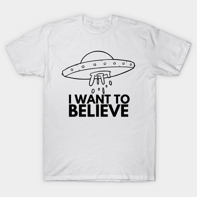 b8fd80f0c24e I Want To Believe, UFO Cartoon Design - I Want To Believe Ufo - T ...
