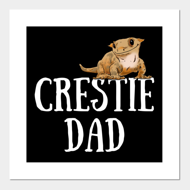 Crested Gecko Dad Crested Gecko Guy Gecko Lover Gecko Posters