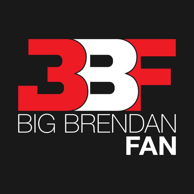 Big Brendan Fan