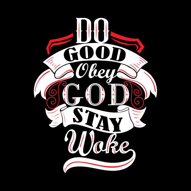 Do Good Obey God Stay Woke