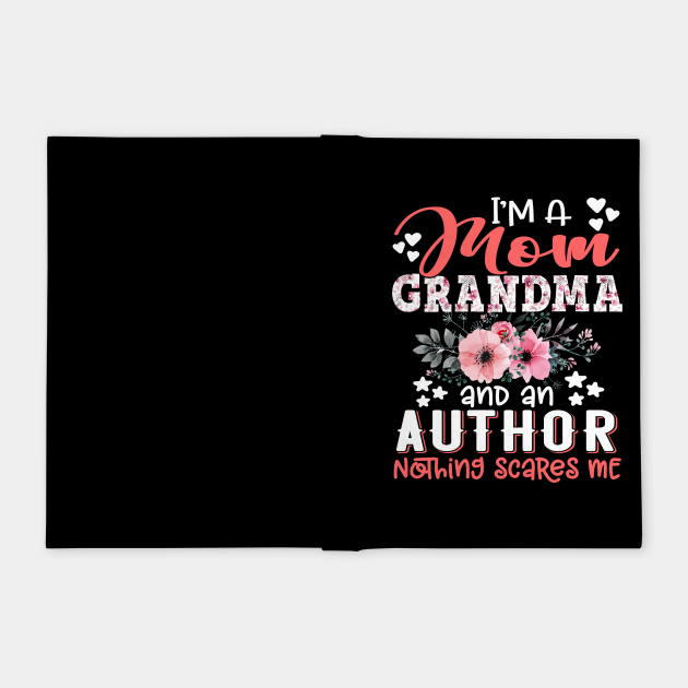 I'm Mom Grandma Author Nothing Scares Me Floral Author Mother Gift
