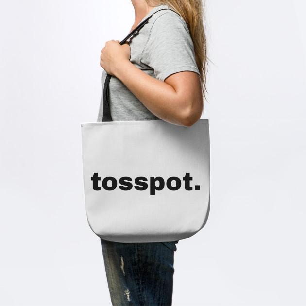 Tosspot