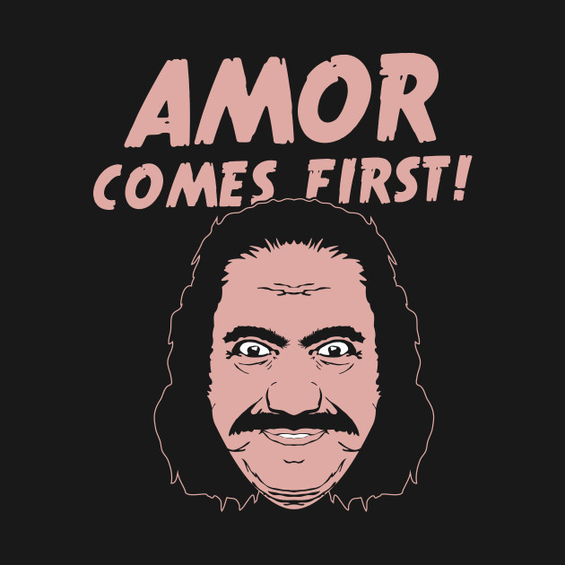 Amor Comes First T-Shirt