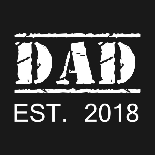 4728609f ... First Father's Day Gift for New Toddler Daddy Dad Est. 2018 T-Shirt