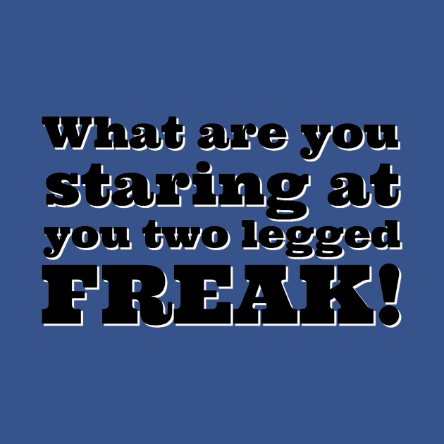 Two Legged Freak