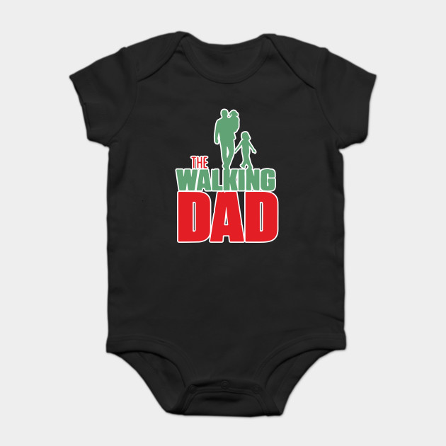 The Walking Dad Shirt Fathers Day Daddy Gift Onesie