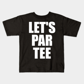 adb63f464 Let's Par Tee - Golf Kids T-Shirt. by fromherotozero