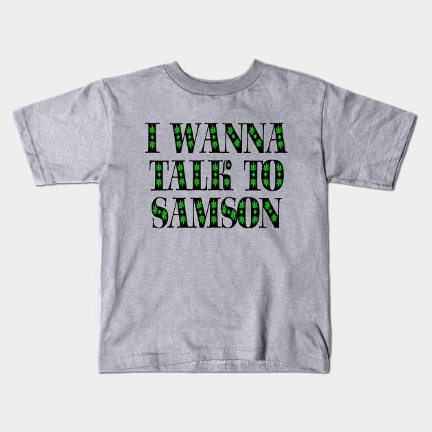 i wanna talk to samson