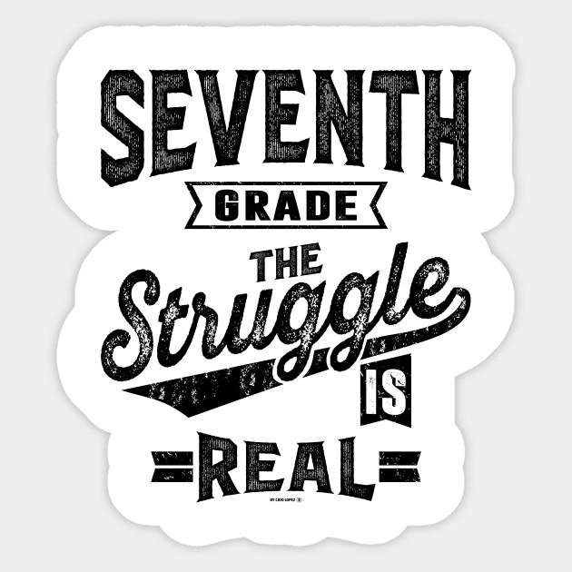 7f4b7a52 7th Grade The Struggle is Real - Teacher - Sticker   TeePublic