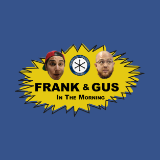 Frank & Gus In The Morning t-shirts