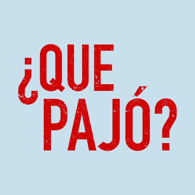 Que Pajó - What's up