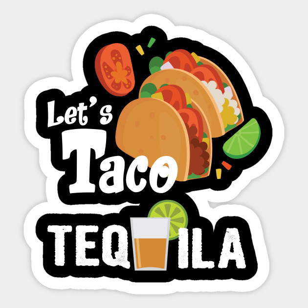 9b13bb4fb Let's Taco 'Bout Tequila T shirt Cinco de Mayo Men Women Tee - Lets ...