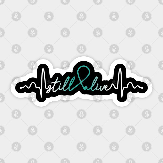 Still Alive Ovarian Cancer Gifts Ovarian Cancer Awareness Ovarian Cancer Awareness Month Sticker Teepublic