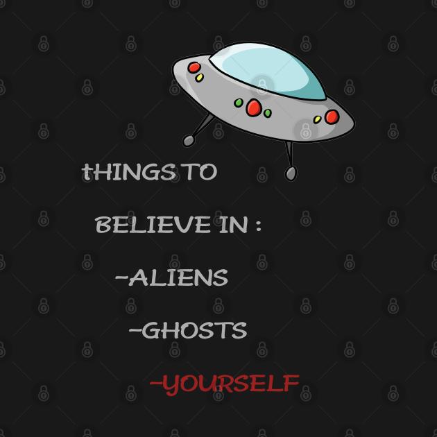 things to believe in , funny alien