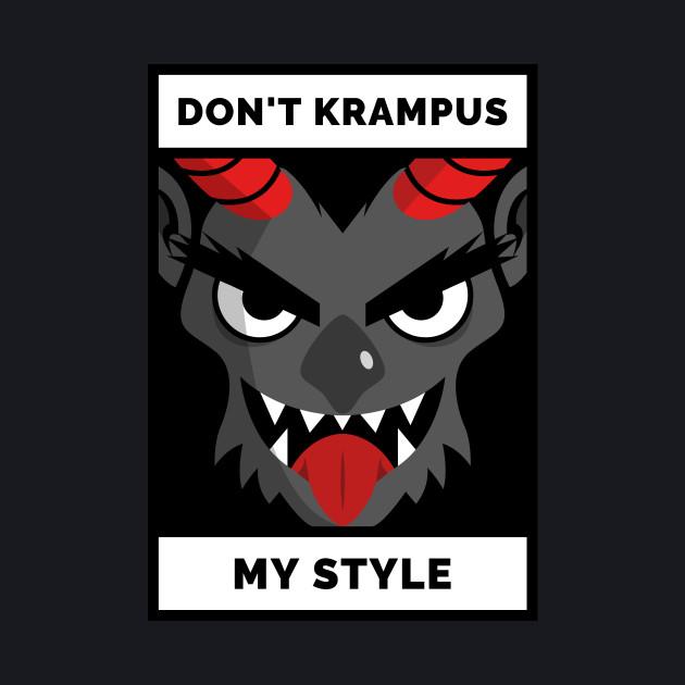 Don't Krampus My Style Funny Dad Joke Christmas Design