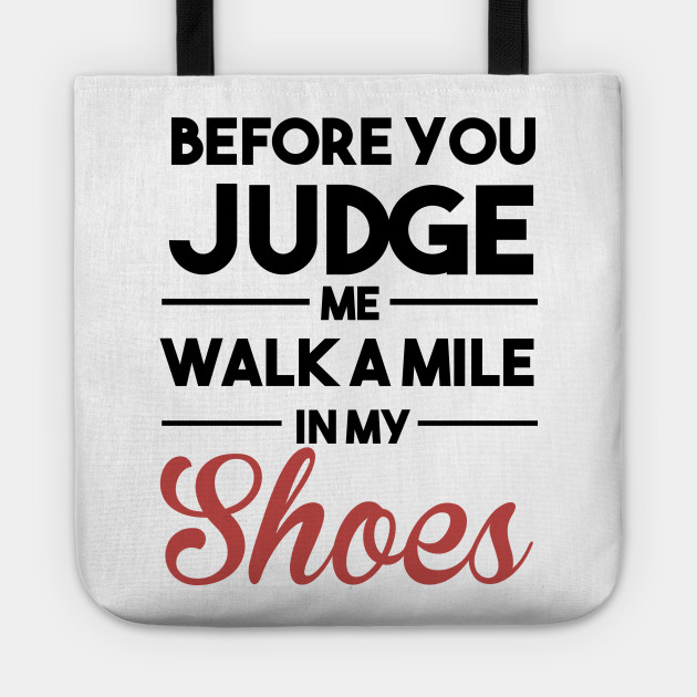 Before You Judge Me Walk A Mile In My Shoes by rapgameshow07