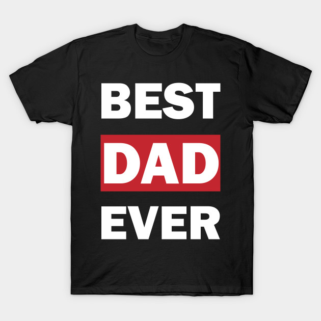 Best Dad Ever Fathers Day Funny Great Pops Papa Birthday Gift