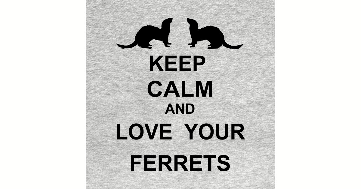 how to keep a male ferret calm