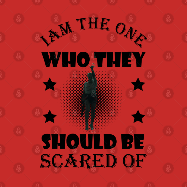 Birds of prey harly quin , quin fans , Iam the one who they should be scared of T-Shirt
