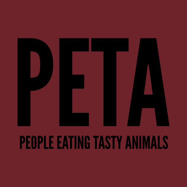 offensive peta people eating tasty animals funny joke statement