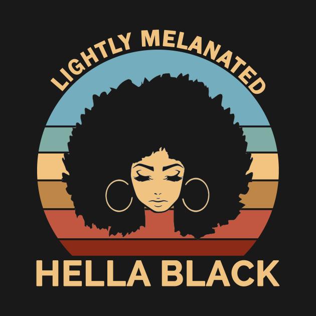 Lightly Melanated Hella Black