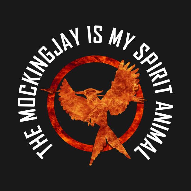 The Mockingjay Is My Spirit Animal The Hunger Games T Shirt