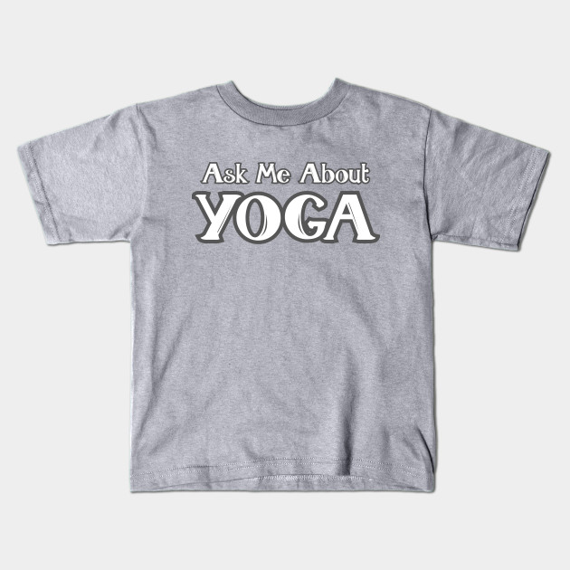 Ask Me About Yoga