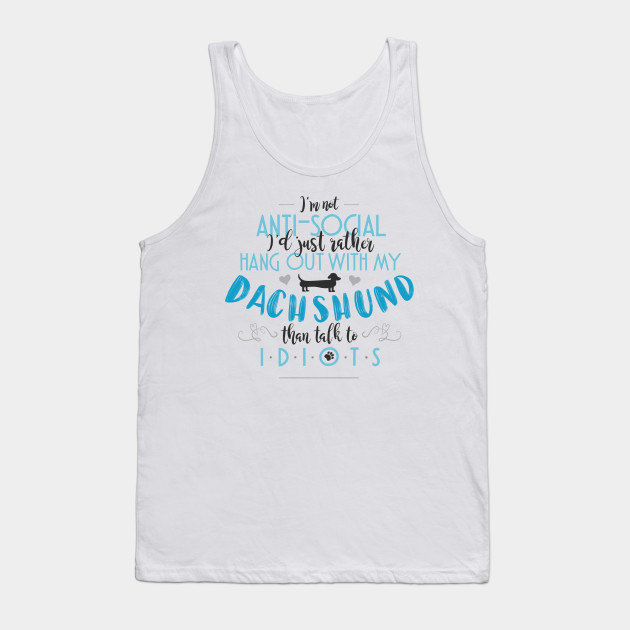 I'd Rather Hang Out With My Dachshund Tank Top