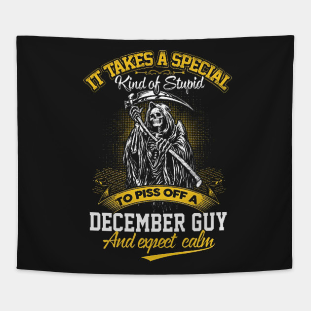 To Piss Off A Guy December