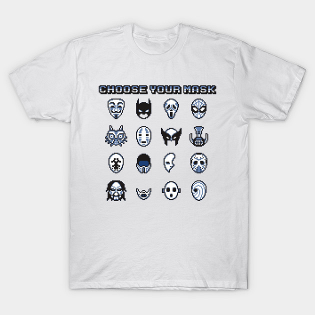 Choose your Mask T-Shirt-TOZ