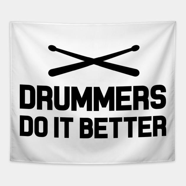Drummers Do It Better by dreamhustle88