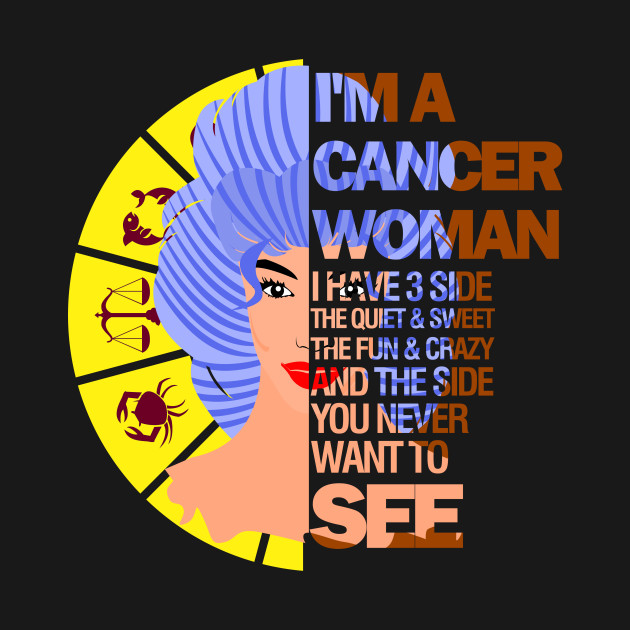 Cancer Woman I Have 3 Sides Birthday Cancer Horoscope Shirt