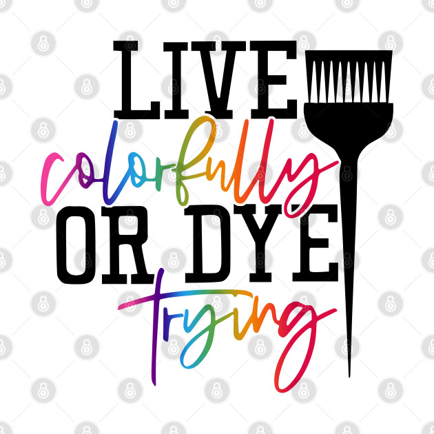 Live colorfully of dye trying
